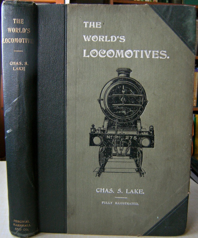 Image for The World's Locomotives: A Digest of the Latest Locomotive Practice in the Railway Countries of the World