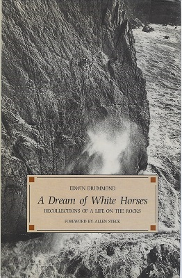 Image for A Dream of White Horses - recollections of a life on the rocks