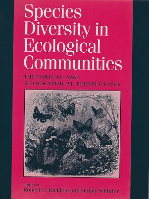 Image for Species Diversity in Ecological Communities: Historical and Geographical Perspectives