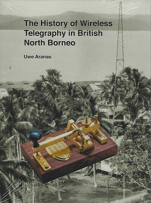 Image for The History of Wireless Telegraphy in British North Borneo