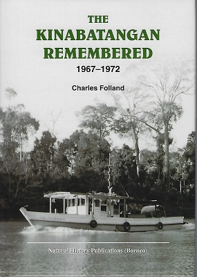 Image for The Kinabatangan Remembered, 1967 - 1972