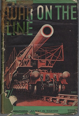Image for War on the Line - the Story of the Southern Railway in War-Time