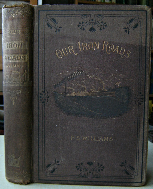 Image for Our Iron Roads - their history, construction and administration