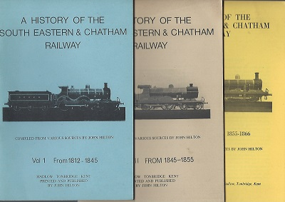 Image for A History of the Southern Eastern & Chatham Railway Volume 1 (1812-1845); Volume II (1845-1855); Volume III (1855-1866)