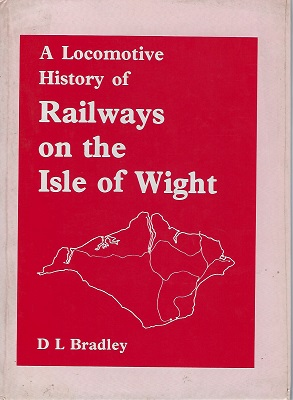 Image for A Locomotive History of Railways on the Isle of Wight