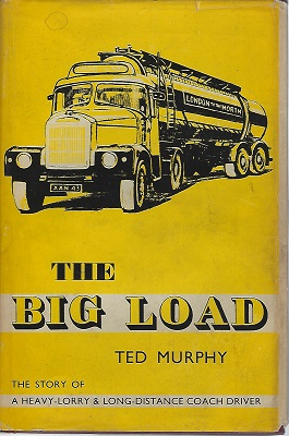 Image for The Big Load. The Story of a Long Distance Heavy Lorry and Continental Coach Driver