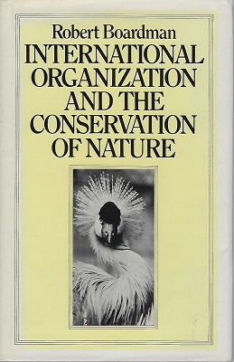 Image for International Organization and the Conservation of Nature    [Richard Fitter's copy]