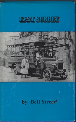 Image for East Surrey - a story of the motor bus operation in Surrey and surrounding districts from the early pioneering days near the beginning of the century until 1931