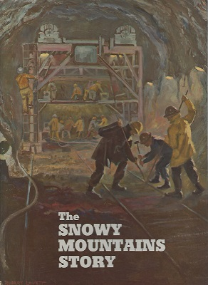 Image for The Snowy Mountains Story. [with a copy of Snowy River, Roll! - words and music)
