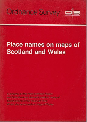 Image for PLACE NAMES ON MAPS OF SCOTLAND AND WALES - A glossary of the most common Gaelic and Scandinavian elements used on maps of Scotland, and of the most common Welsh elements used on maps of Wales