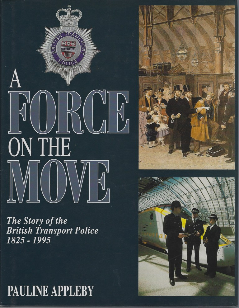 Image for A Force on the Move: The Story of the British Transport Police 1825-1995