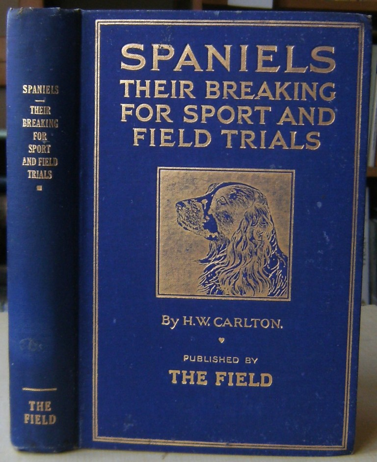 Image for Spaniels - Their Breaking for Sport and Field Trials