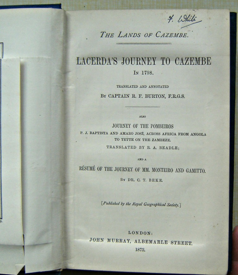 Image for The Lands of Cazembe: Lacerda's Journey to Cazembe in 1798. Also Journey of the Pombeoros: P.J. Baptista and Amaro Jos, Across Africa from Angola to Tette on the Zambeze. And a Rsum of the Journey of MM. Monteiro and Gamitto [Frank White's copy]
