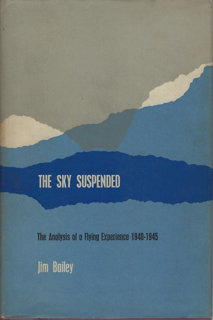Image for The Sky Suspended; The Analysis of a Flying Experience 1940-1945