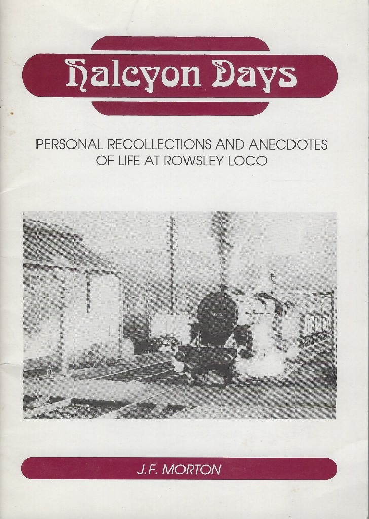 Image for Halcyon Days - personal recollections and anecdotes of life at Rowsley Loco