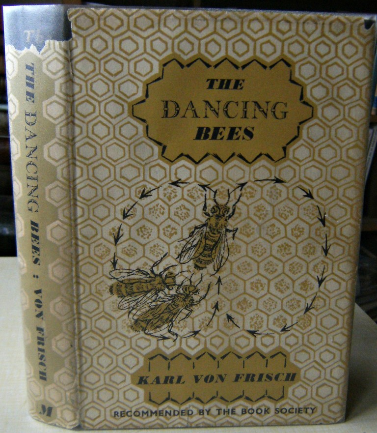 Image for The Dancing Bees - an account of the life and the senses of  the honey bee